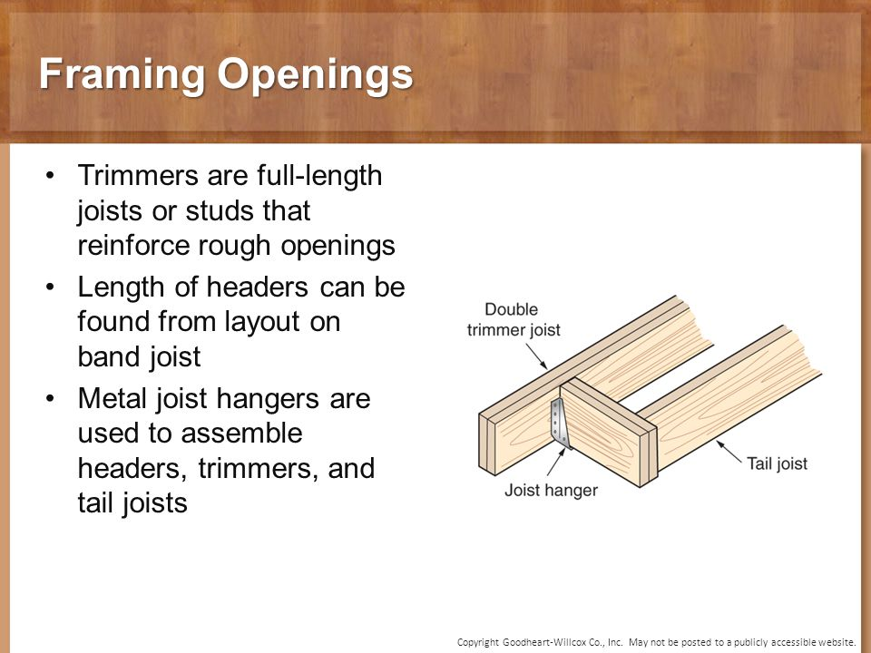 10 chapter floor framing 10 chapter floor framing ppt video framing openings trimmers are full length joists or studs that reinforce rough openings length sciox Choice Image