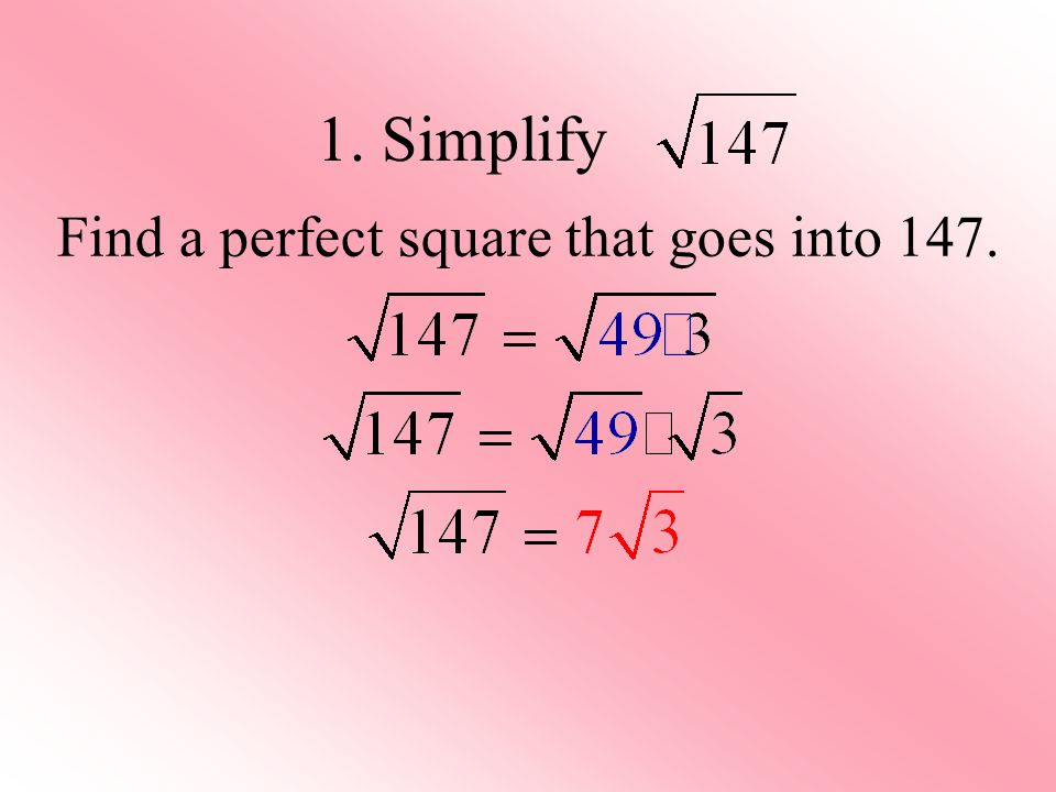 Find a perfect square that goes into 147.