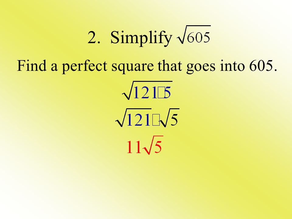 Find a perfect square that goes into 605.
