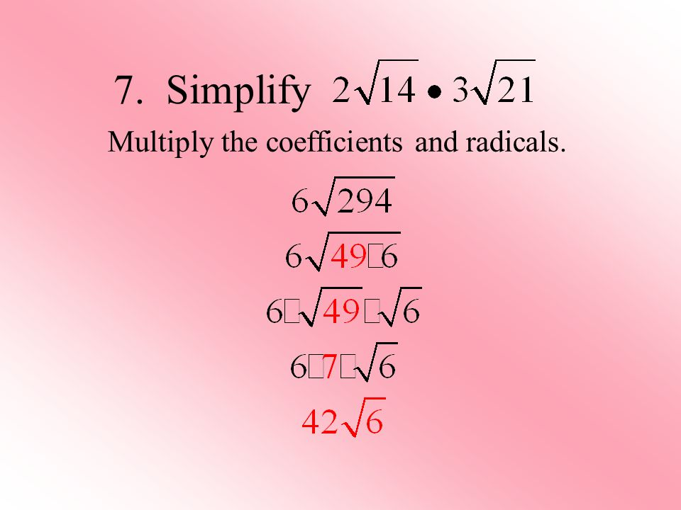 Multiply the coefficients and radicals.