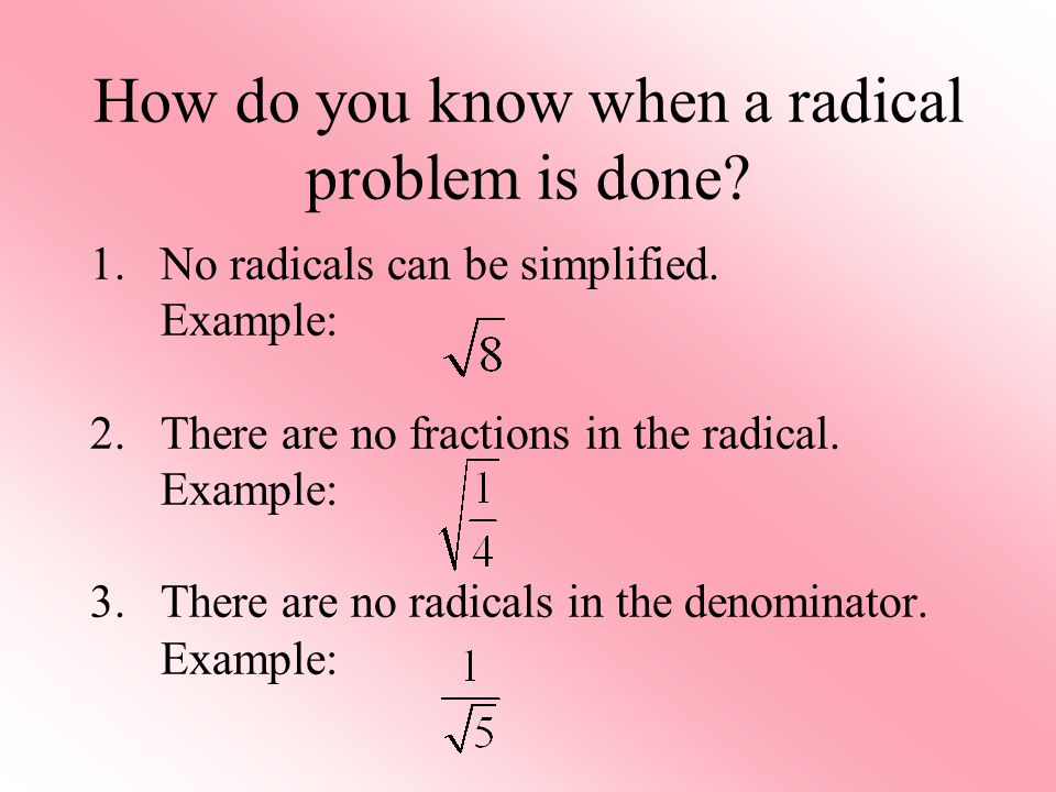 How do you know when a radical problem is done