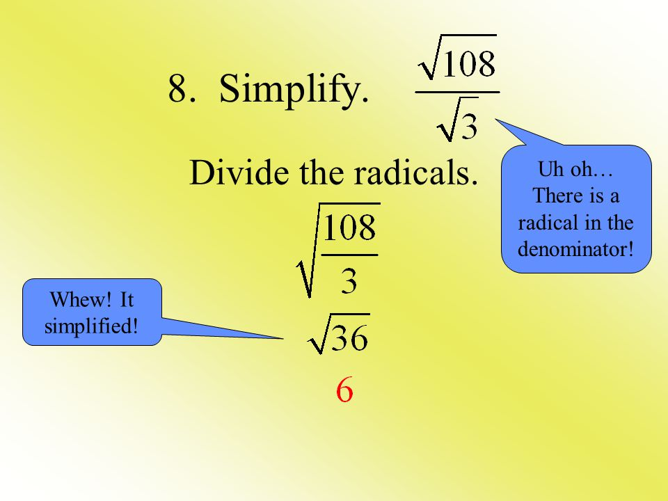 There is a radical in the denominator!