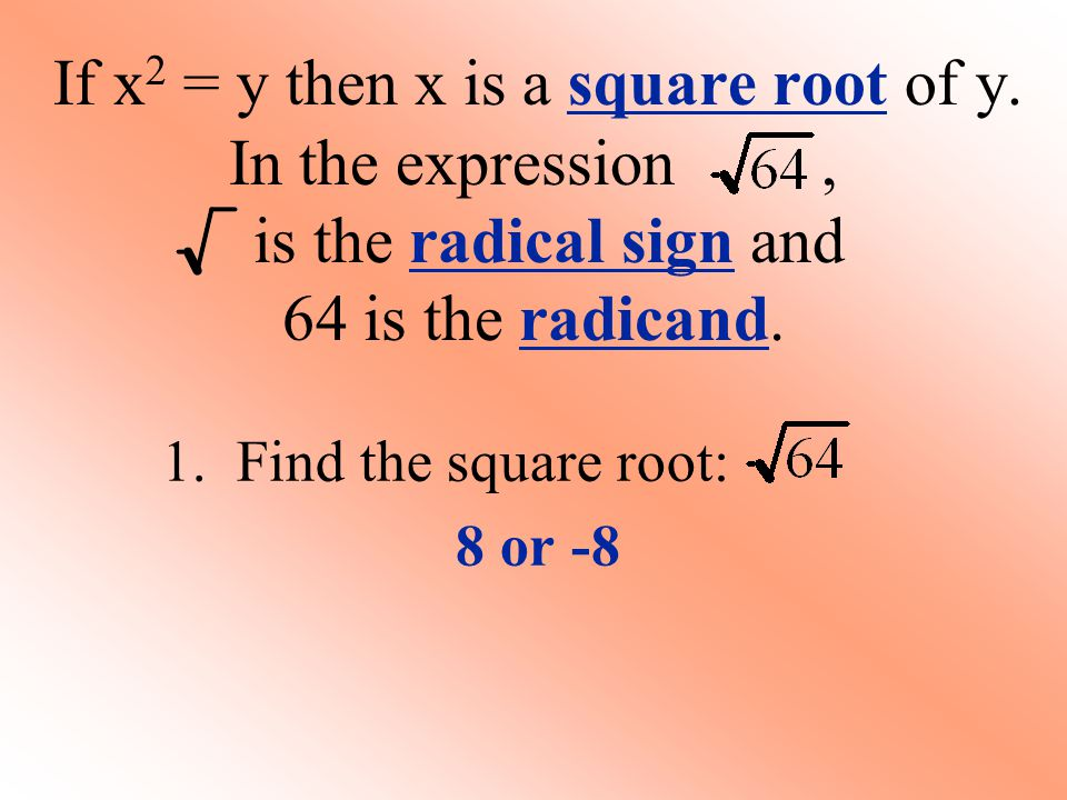 If x2 = y then x is a square root of y.