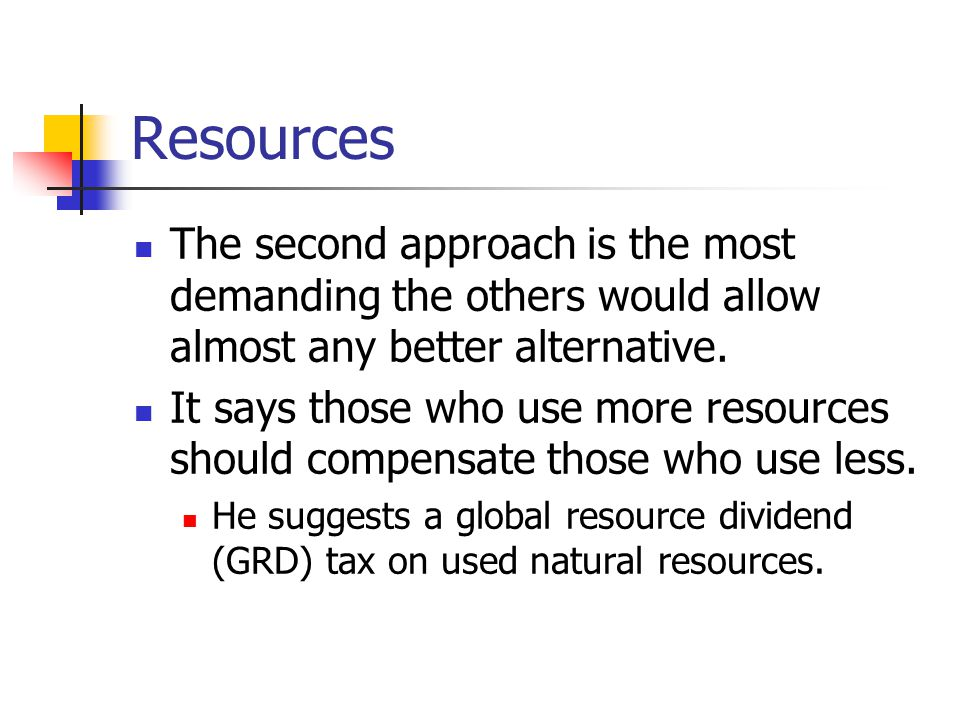 Resources The second approach is the most demanding the others would allow almost any better alternative.