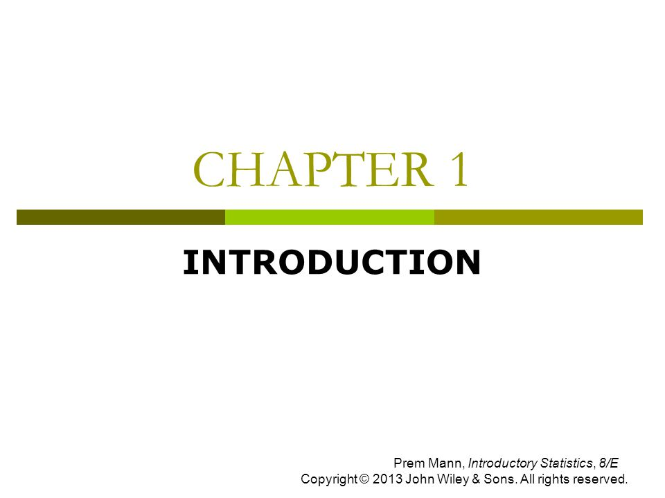 chapter 1introductionprem mann introductory statistics 7ecopyright Description introductory statistics, 9th edition is written for a one or two semester  first course in applied statistics and is intended for students who do not have a.
