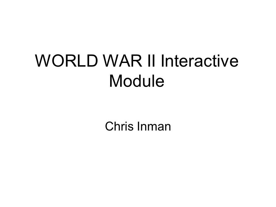 WORLD WAR II Interactive Module ppt video online download