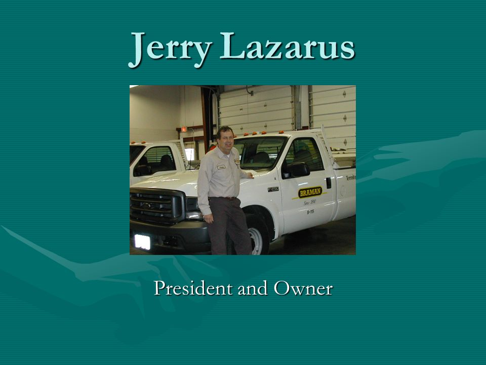 Jerry Lazarus President and Owner