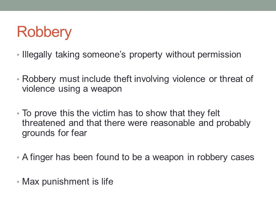 Robbery Illegally taking someone's property without permission