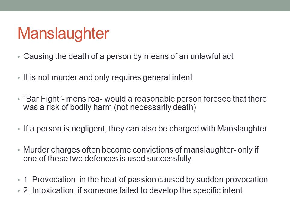 Manslaughter Causing the death of a person by means of an unlawful act