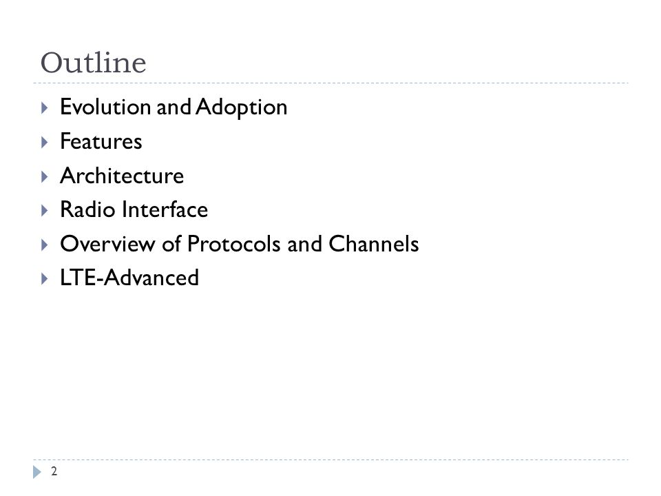 Outline Evolution and Adoption Features Architecture Radio Interface