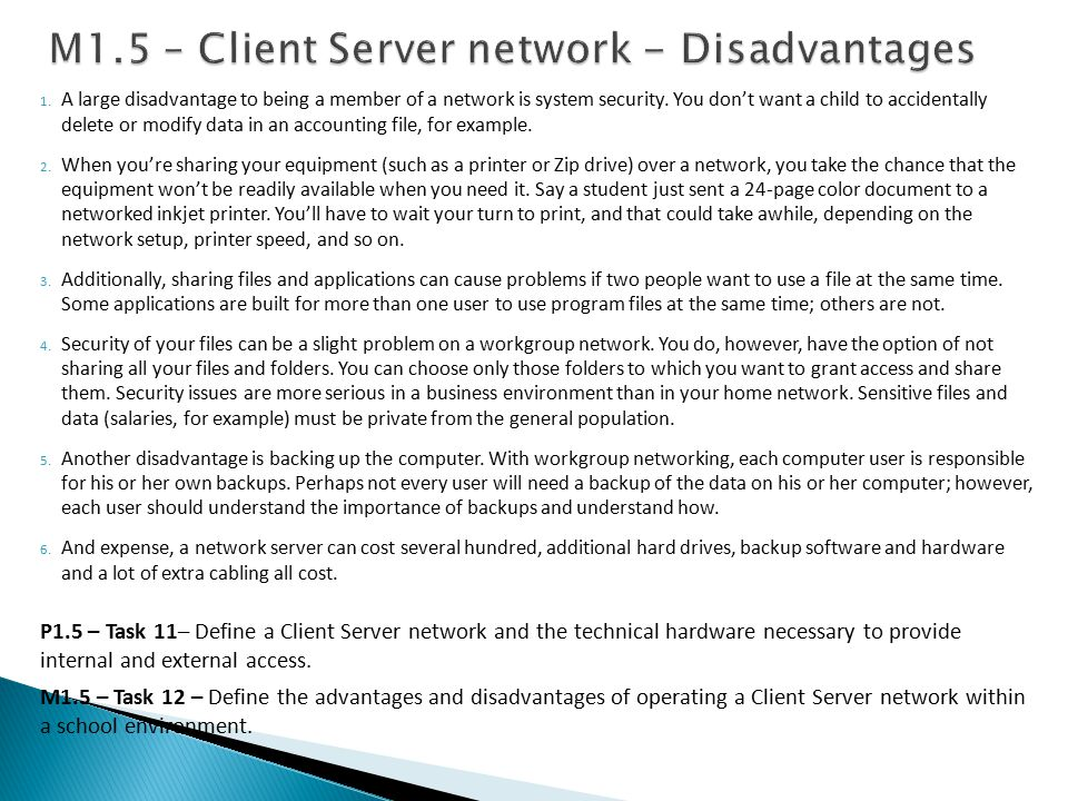 M1.5 – Client Server network - Disadvantages