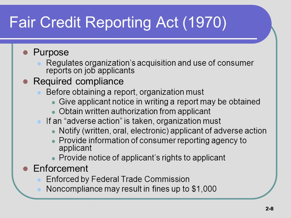 the fair credit reporting act 1970 The fair credit reporting act (fcra) was enacted into law in 1970 by president  richard nixon the law is designed to promote the accuracy, fairness, and.