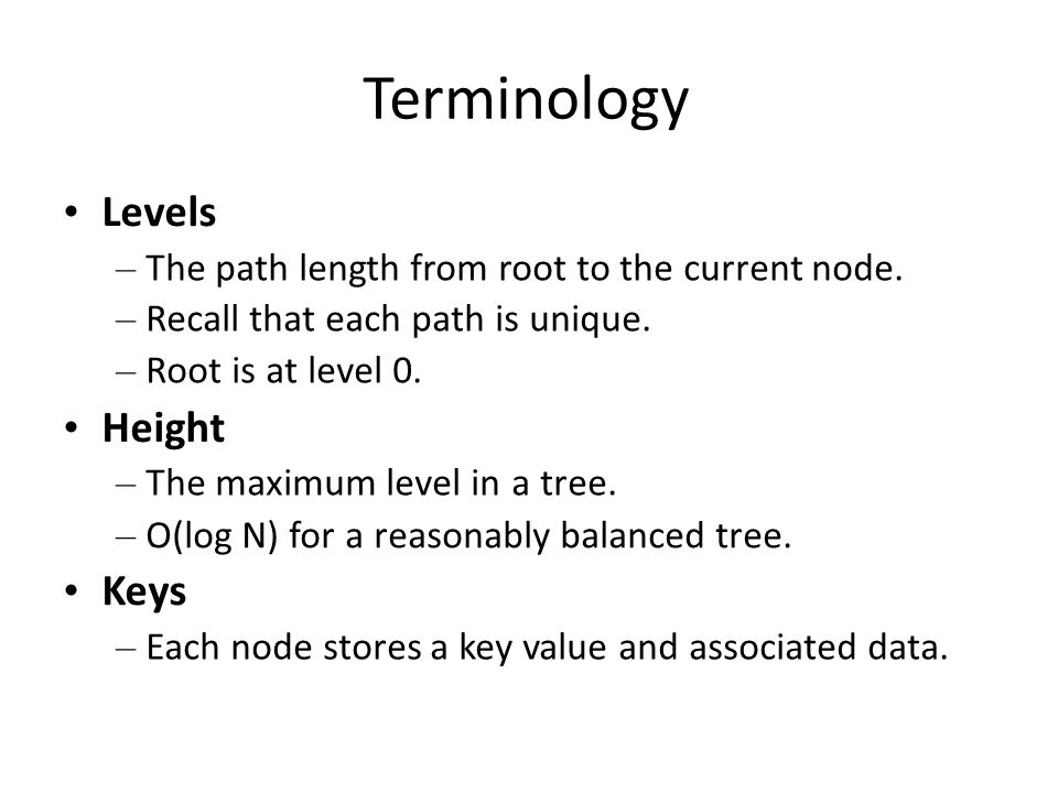 Terminology • Levels • Height • Keys