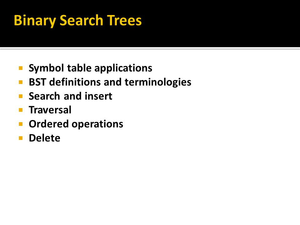 Binary Search Trees Symbol table applications