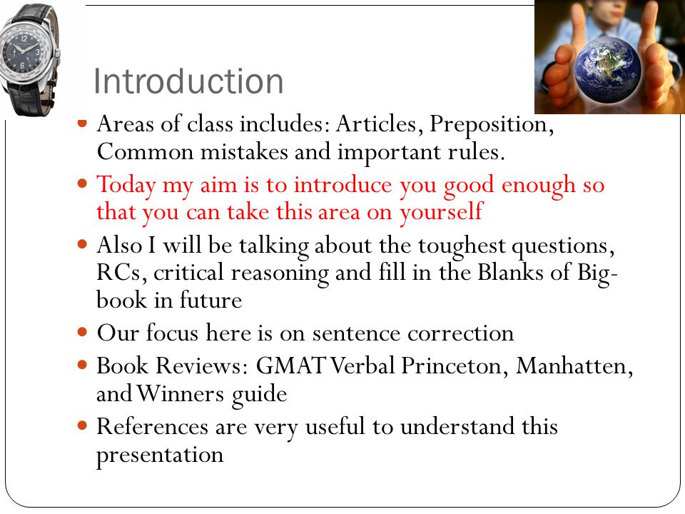 Introduction Areas of class includes: Articles, Preposition, Common mistakes and important rules.