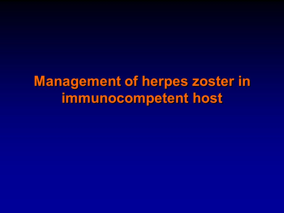 Management of herpes zoster in immunocompetent host