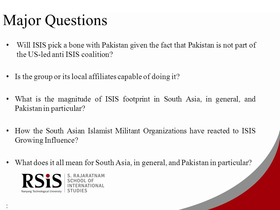 Major Questions Will ISIS pick a bone with Pakistan given the fact that Pakistan is not part of the US-led anti ISIS coalition