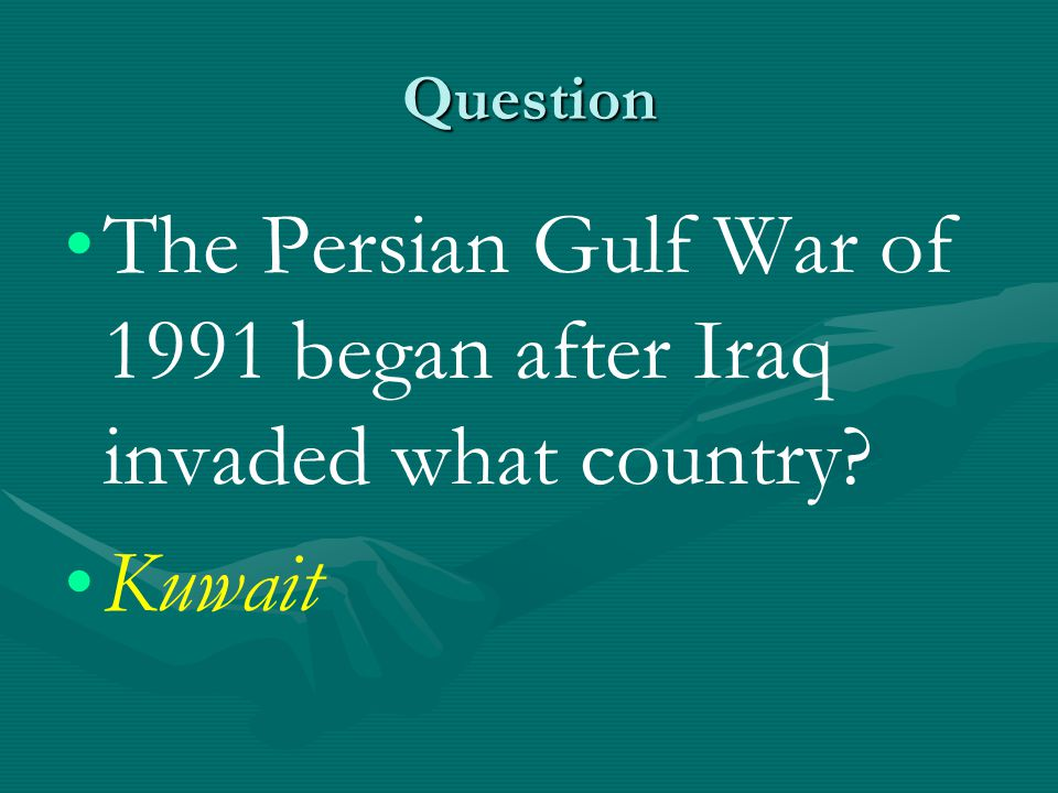 The Persian Gulf War of 1991 began after Iraq invaded what country