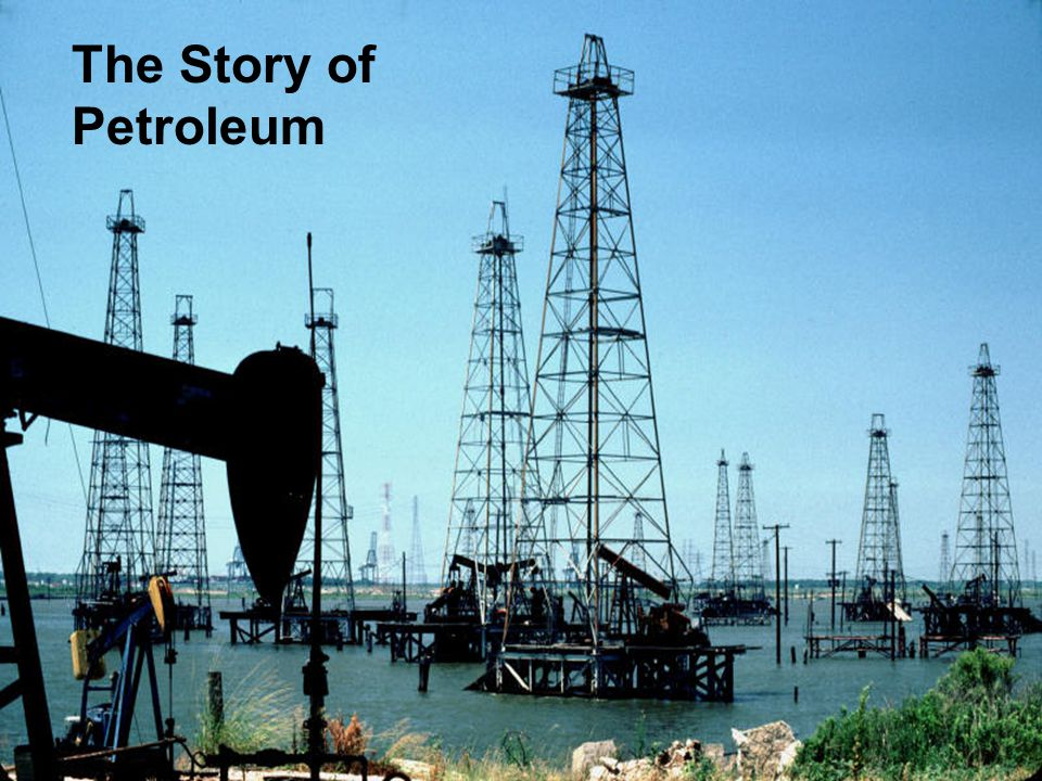 The Story of Petroleum