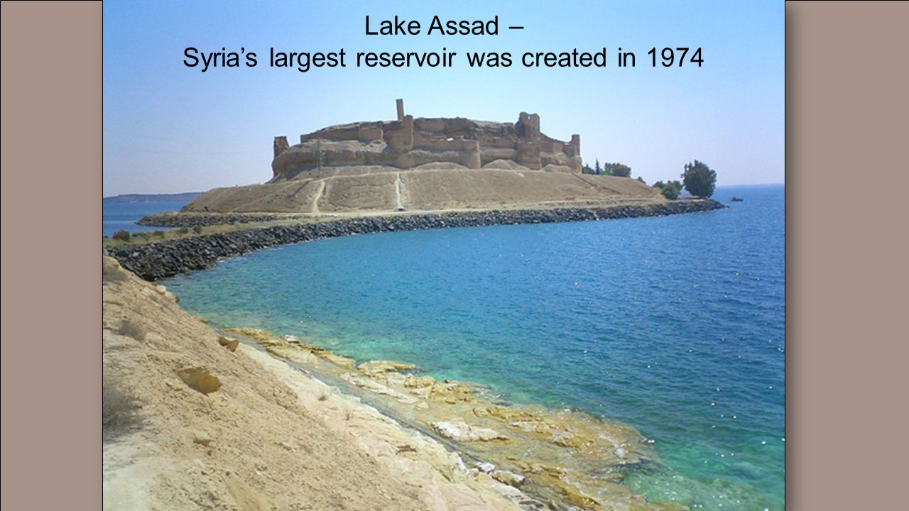 Syria's largest reservoir was created in 1974