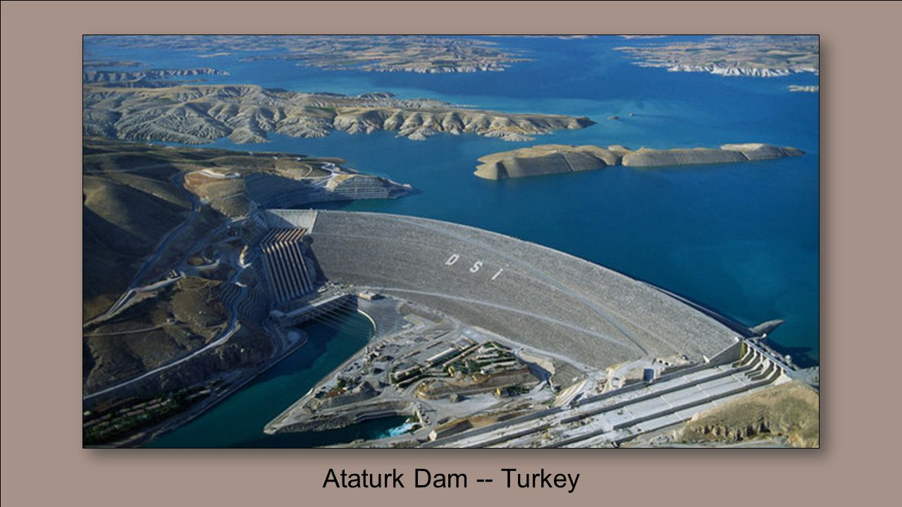 Ataturk Dam -- Turkey