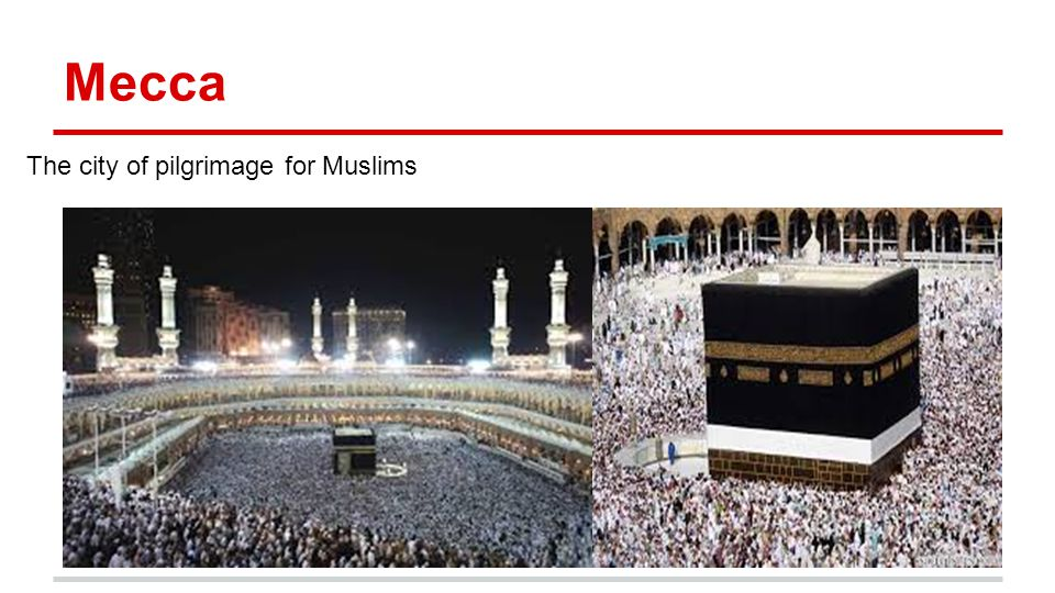 Mecca The city of pilgrimage for Muslims Stephen Harper