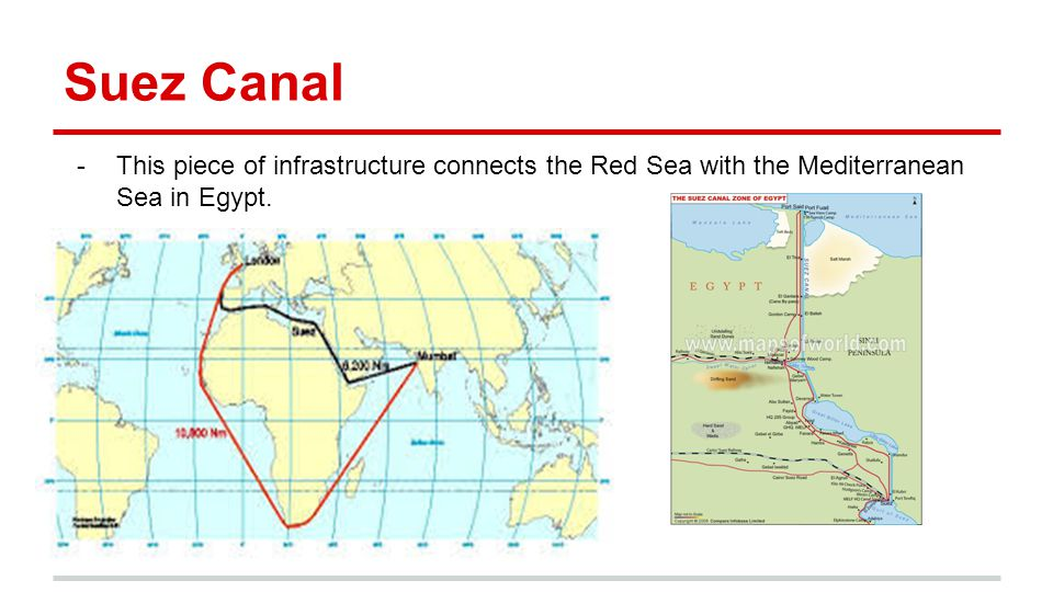 Suez Canal This piece of infrastructure connects the Red Sea with the Mediterranean Sea in Egypt.