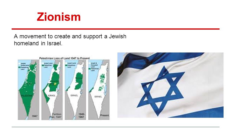 Zionism A movement to create and support a Jewish homeland in Israel.