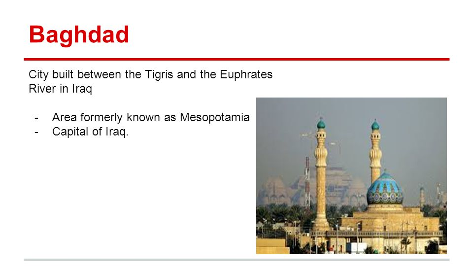 Baghdad City built between the Tigris and the Euphrates River in Iraq