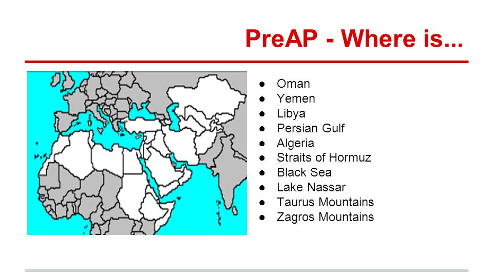 PreAP - Where is... Oman Yemen Libya Persian Gulf Algeria