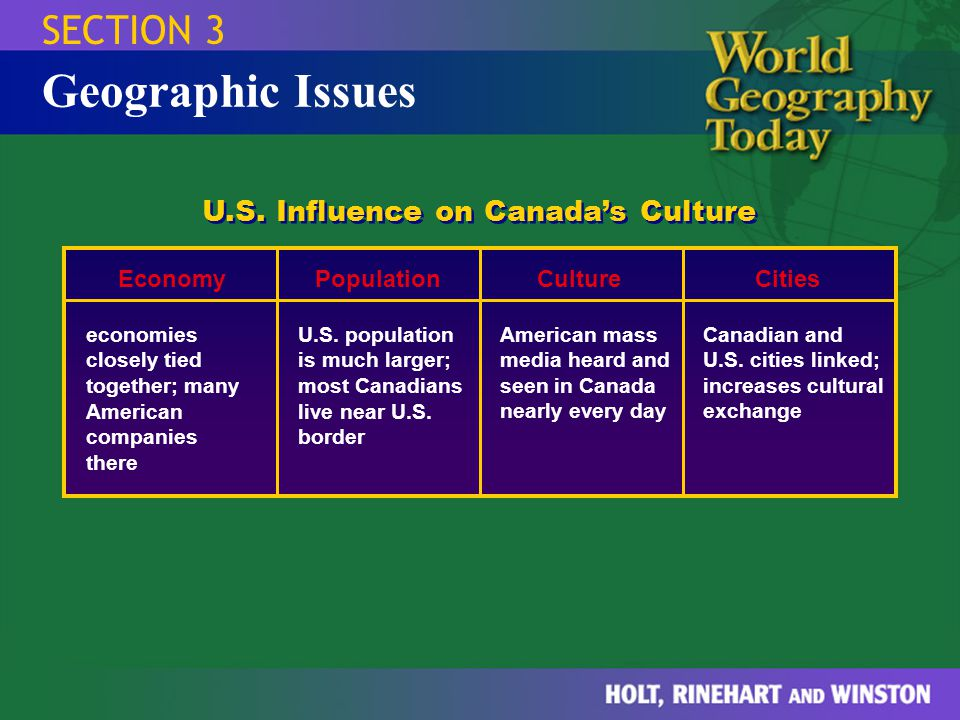 Geographic Issues SECTION 3 U.S. Influence on Canada's Culture Economy