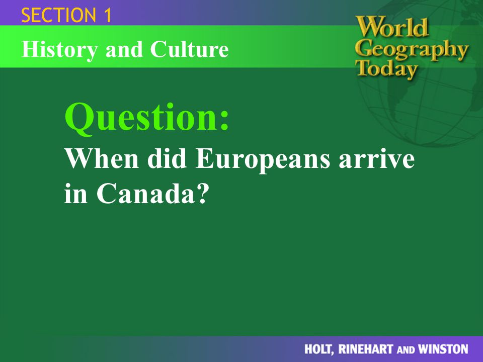 Question: When did Europeans arrive in Canada History and Culture
