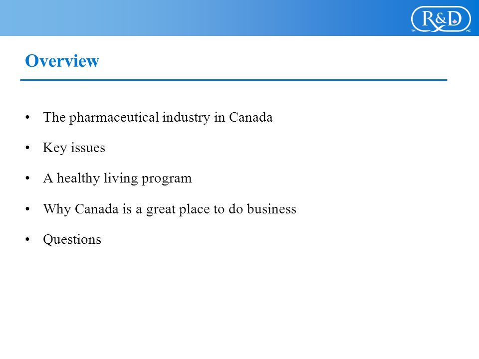 Overview The pharmaceutical industry in Canada Key issues