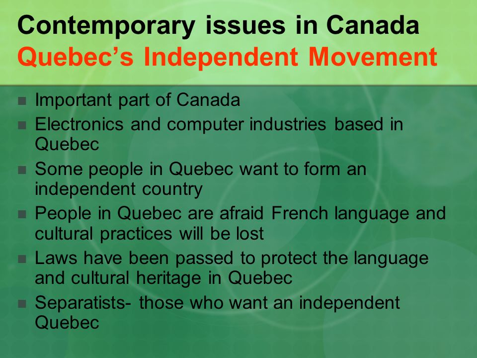 Contemporary issues in Canada Quebec's Independent Movement
