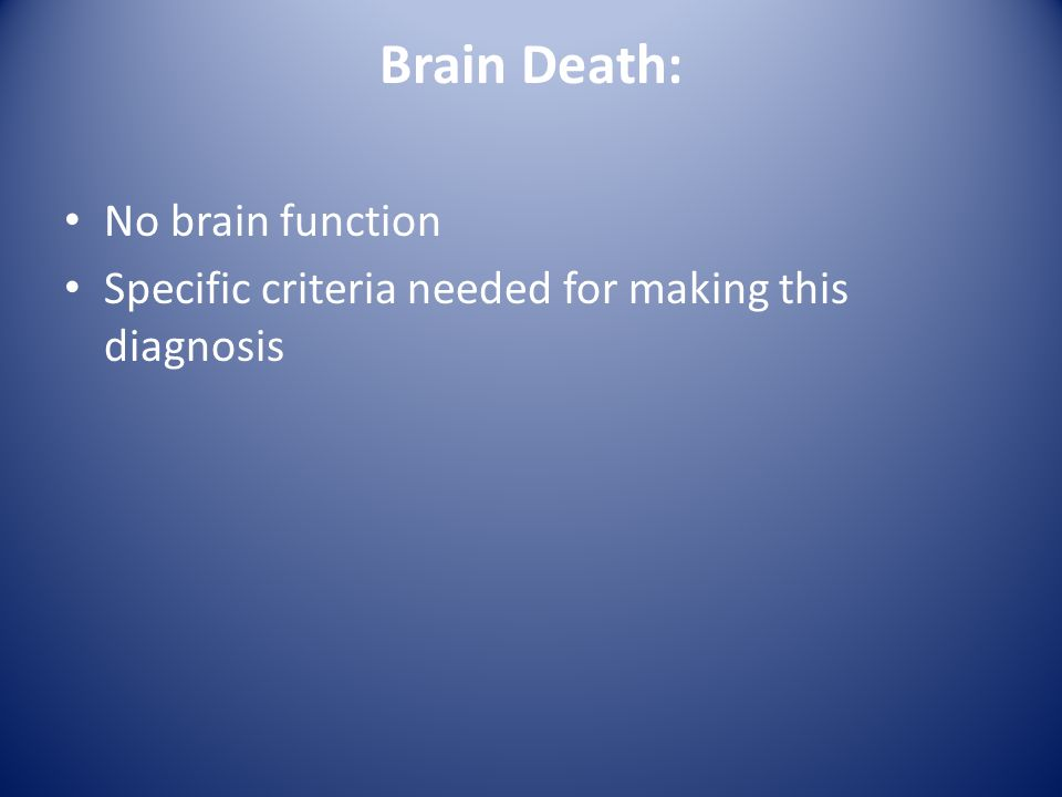 Brain Death: No brain function