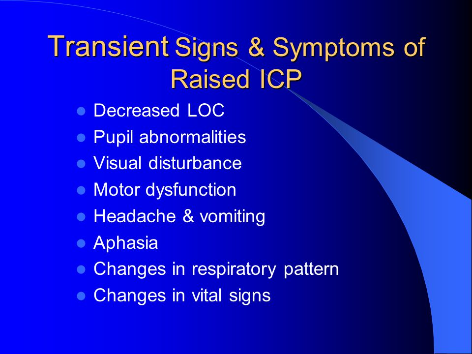 Transient Signs & Symptoms of Raised ICP