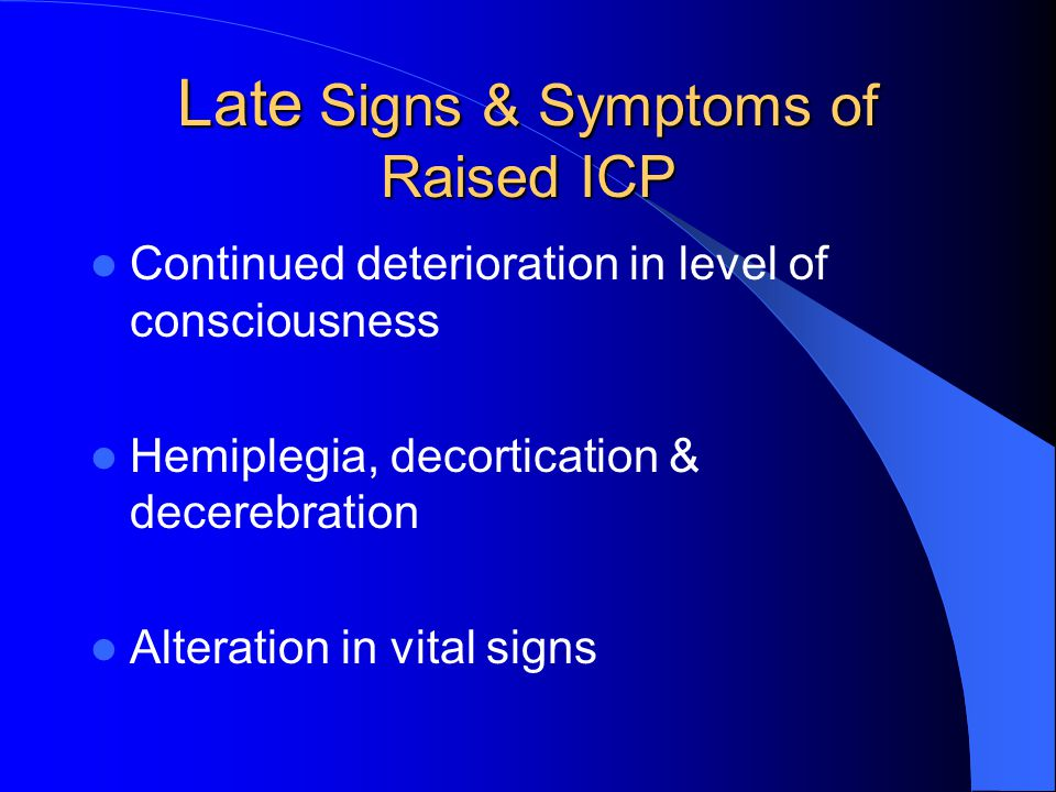 Late Signs & Symptoms of Raised ICP