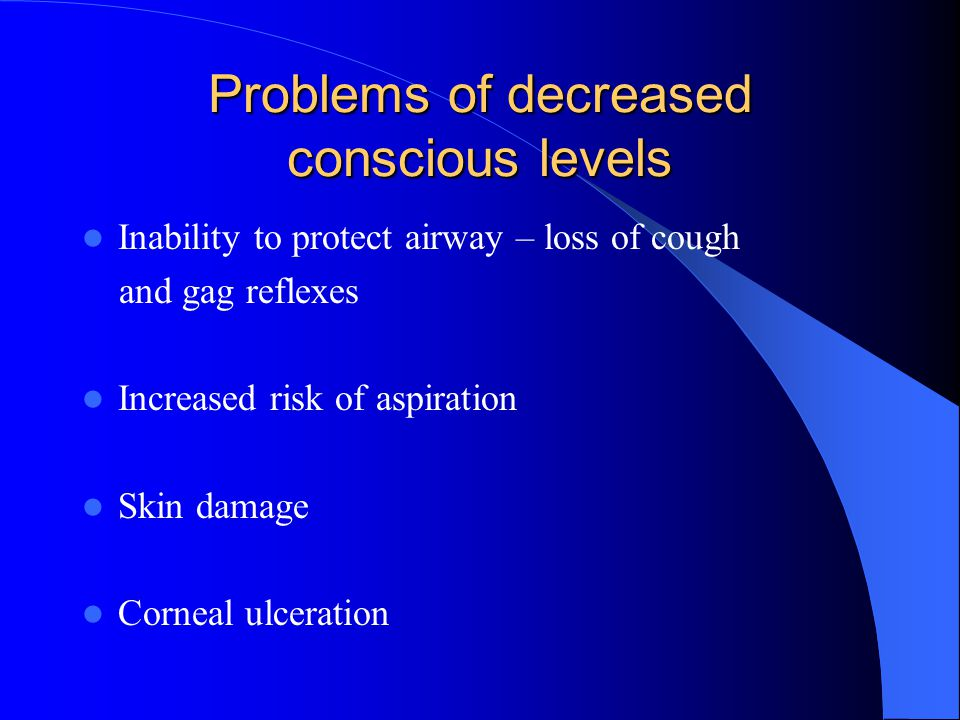 Problems of decreased conscious levels