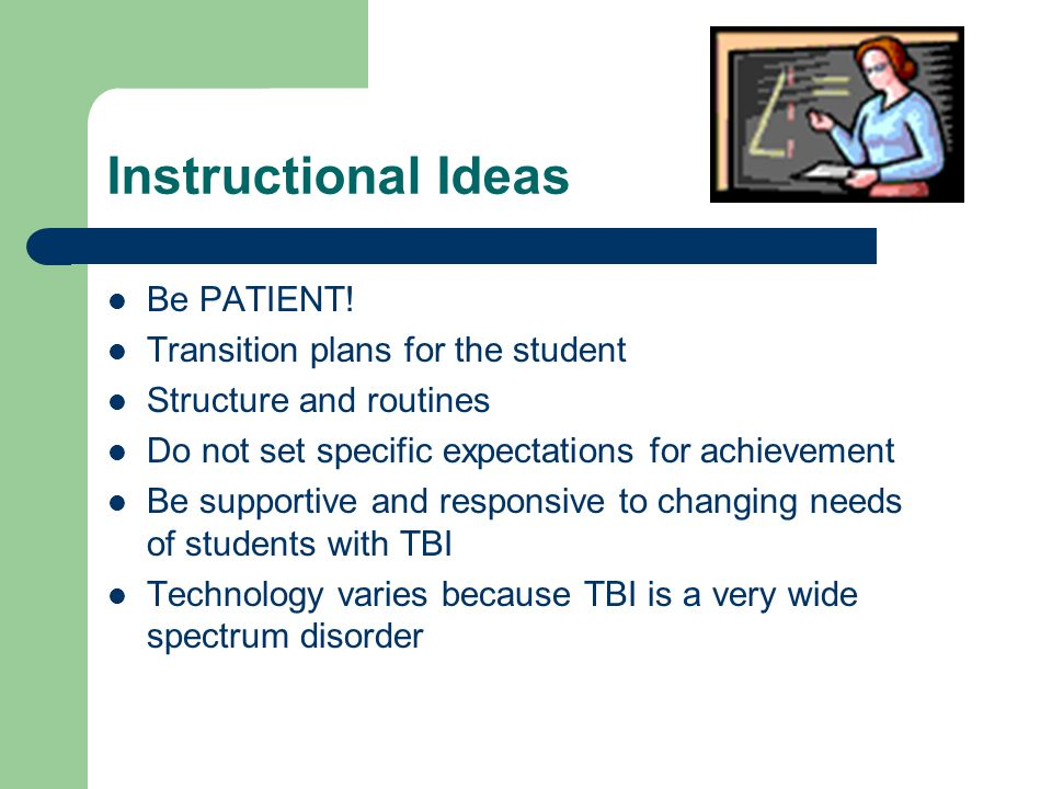 Instructional Ideas Be PATIENT! Transition plans for the student
