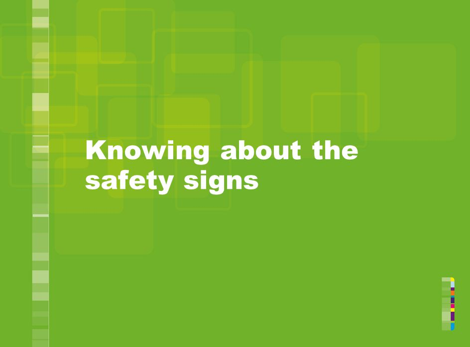 Knowing about the safety signs