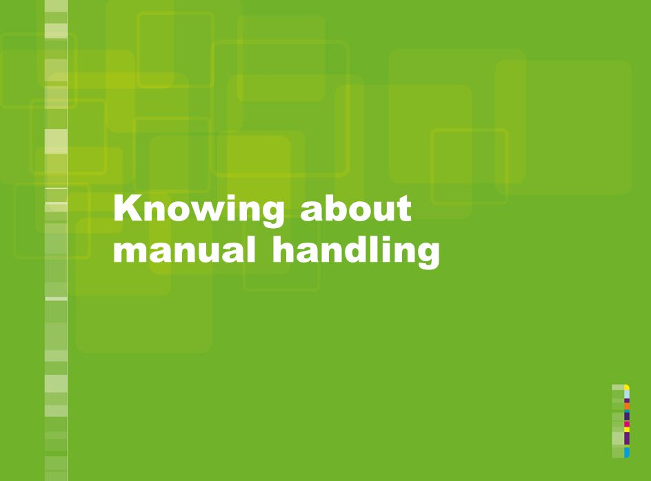 Knowing about manual handling