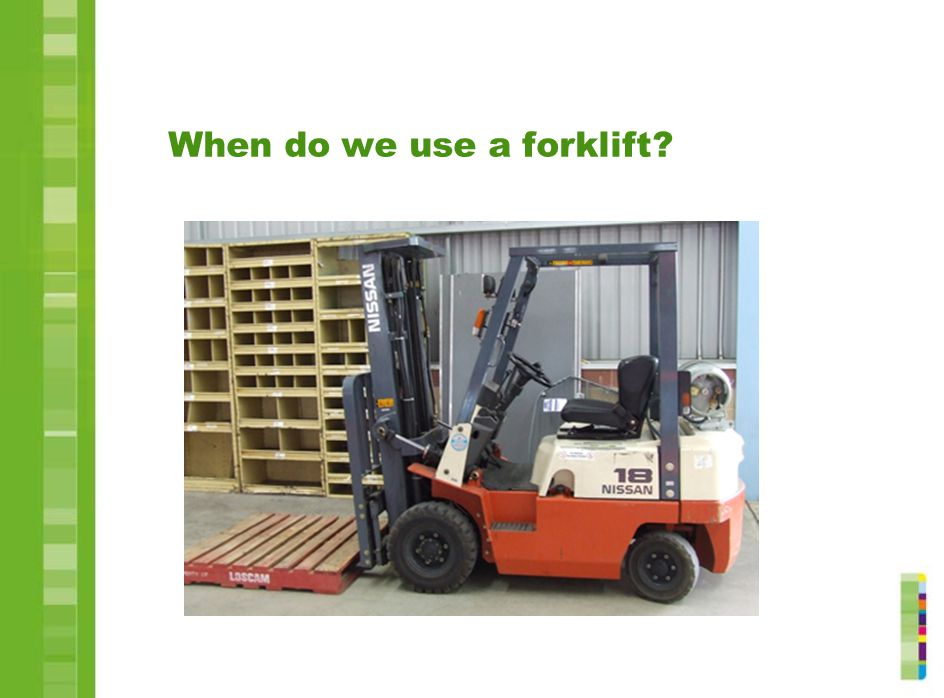 When do we use a forklift