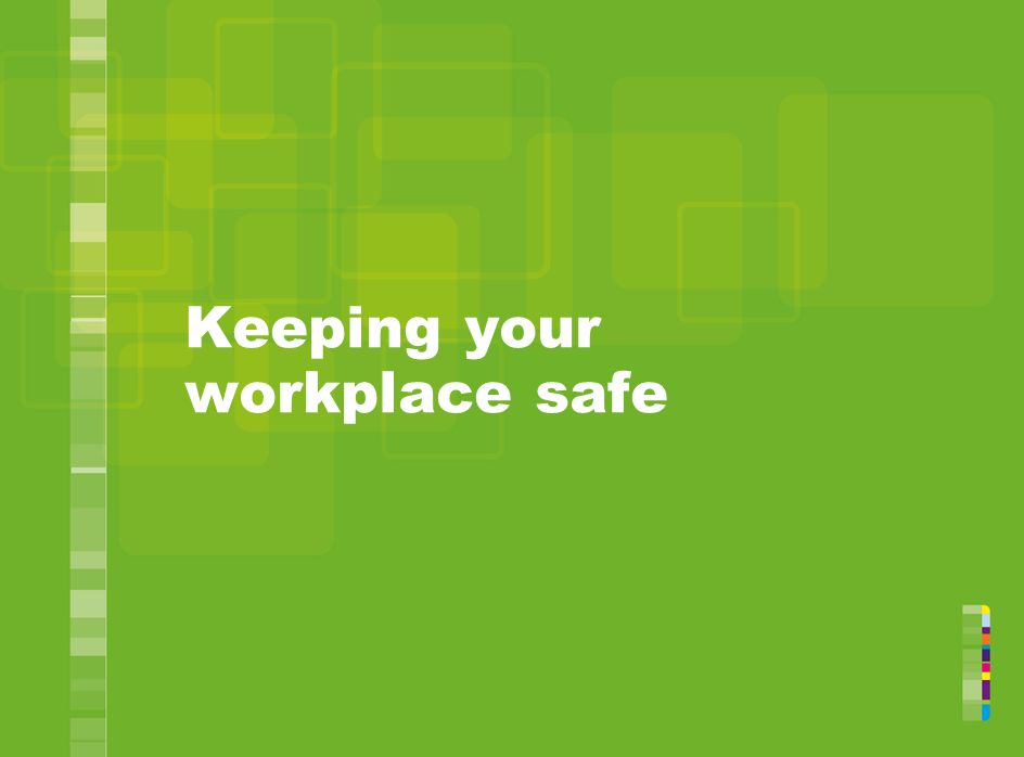 Keeping your workplace safe