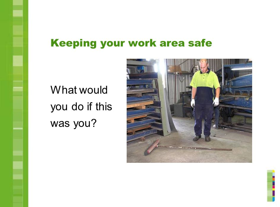 Keeping your work area safe