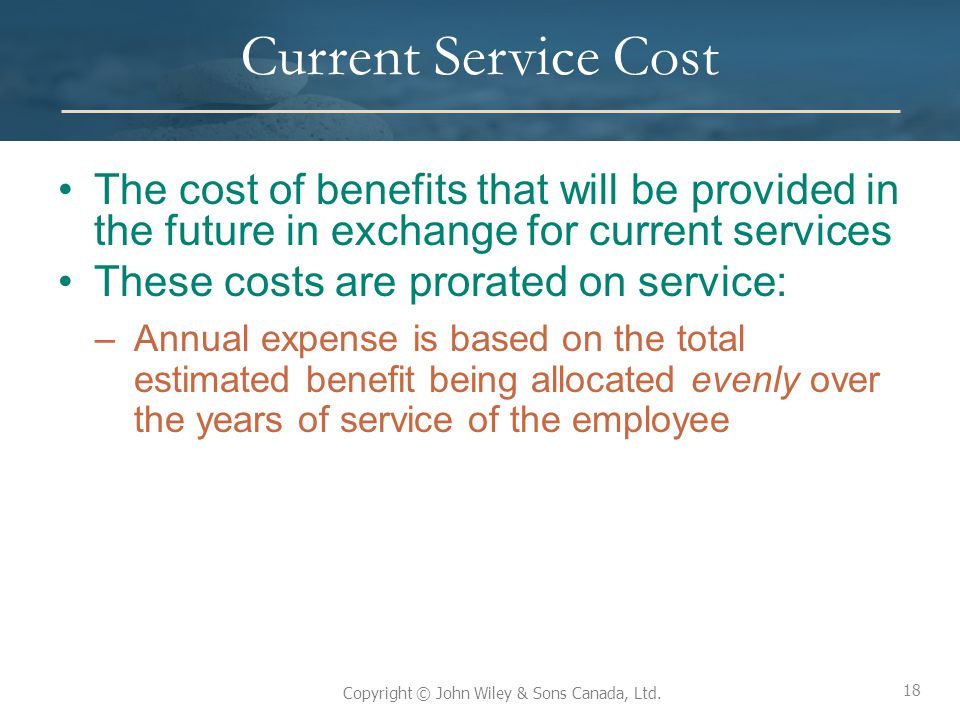 Current Service Cost The cost of benefits that will be provided in the future in exchange for current services.