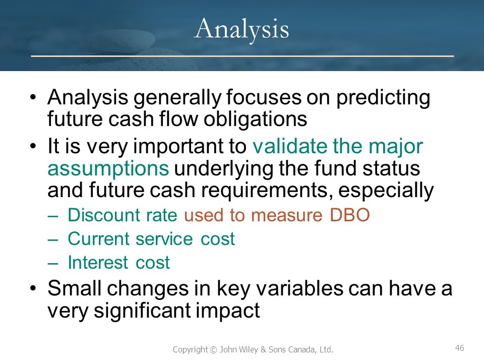 Analysis Analysis generally focuses on predicting future cash flow obligations.