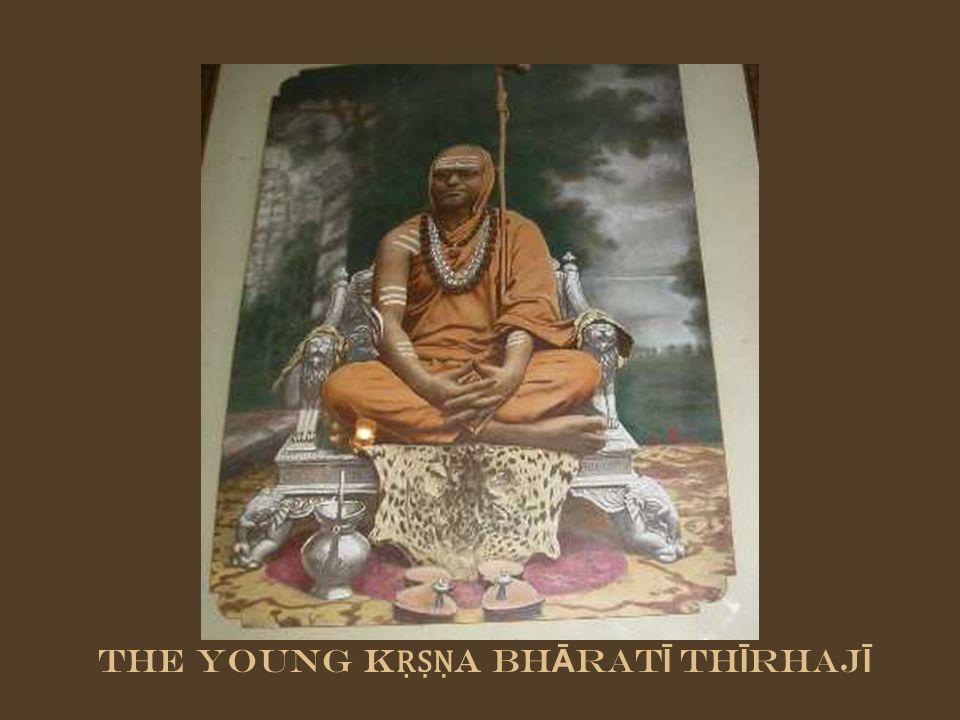 The young KṚṢṆA BhĀratĪ ThĪrhajĪ