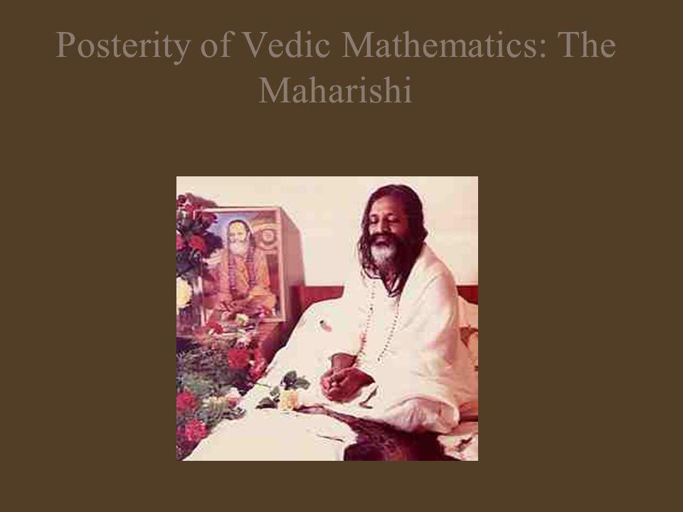 Posterity of Vedic Mathematics: The Maharishi