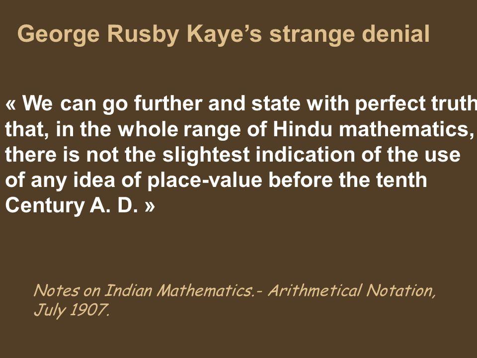 George Rusby Kaye's strange denial