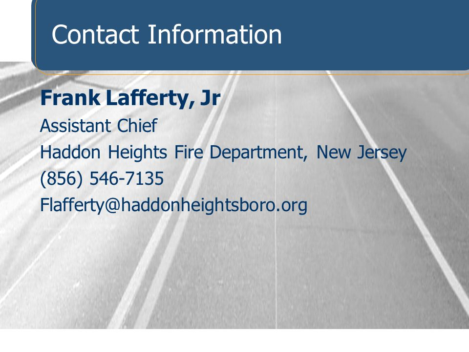 Contact Information Frank Lafferty, Jr. Assistant Chief. Haddon Heights Fire Department, New Jersey.